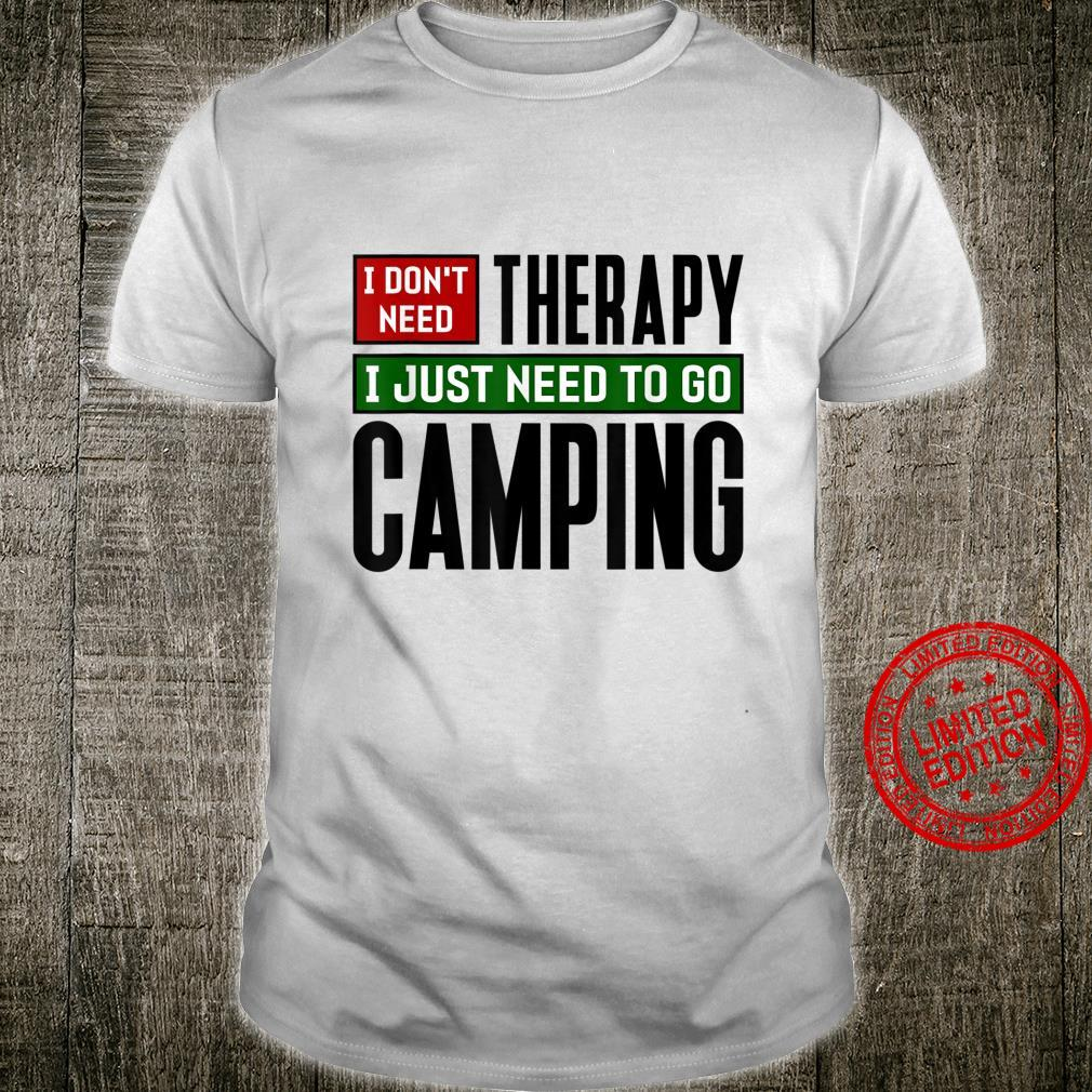 I Don't Need Therapy I Just Need To Go Camping Shirt